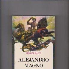 Libros de segunda mano: ALEJANDRO MAGNO - GERHART ELLERT - EDICIONES MENSAJERO 1970. Lote 56598564