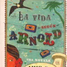 Libros de segunda mano: LA VIDA SEGÚN ARNOLD: UNA NOVELA DE AMOR Y SETAS / GILES MILTON. Lote 56600600