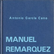 Libros de segunda mano: MANUEL REMARQUEZ E HIJOS --- GARCÍA CANO, ANTONIO. Lote 110217770