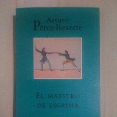 Libros de segunda mano: ARTURO PEREZ REVERTE EL MAESTRO DE ESGRIMA. Lote 56650031