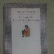 Libros de segunda mano: MILAN KUNDERA EL LIBRO DE LOS AMORES RIDICULOS TUSQUETS. Lote 56653653