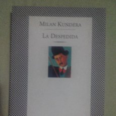 Libros de segunda mano: MILAN KUNDERA LA DESPEDIDA TUSQUETS. Lote 56653672