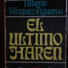Libros de segunda mano: EL ULTIMO HAREN / ALBERTO VAZQUEZ FIGUEROA. 1979. Lote 56656017