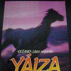 Libros de segunda mano: YAIZA. ALBERTO VAZQUEZ FIGUEROA. PLAZA JANES.. Lote 56657495