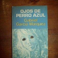 Libros de segunda mano: GARCÍA MÁRQUEZ, GABRIEL. OJOS DE PERRO AZUL. (ROTATIVA). Lote 56661796