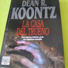 Libros de segunda mano: LA CASA DEL TRUENO _ DEAN R. KOONTZ. Lote 56706934