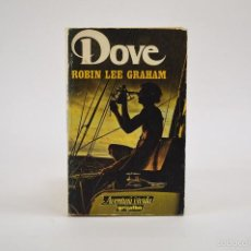 Libros de segunda mano: DOVE, ROBIN LEE GRAHAM, AVENTURA VIVIDA GRIJALBO - LA VUELTA AL MUNDO DE UN JOVEN NAVEGANTE.. Lote 104352872