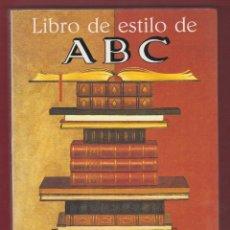 Libros de segunda mano: LIBRO DE ESTILO DE ABC EDITORIAL ARIEL S.A. PRIMERA EDICION 235 PAGINAS BARCELONA 1993 LL1307. Lote 56731549