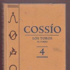 Libros de segunda mano: COSSÍO Nº 4 LOS TOROS, EL TOREO EDITA ESPASA CALPE 703 PAGINAS ILUSTRADAS BARCELONA 2007 LL1308 . Lote 56731606