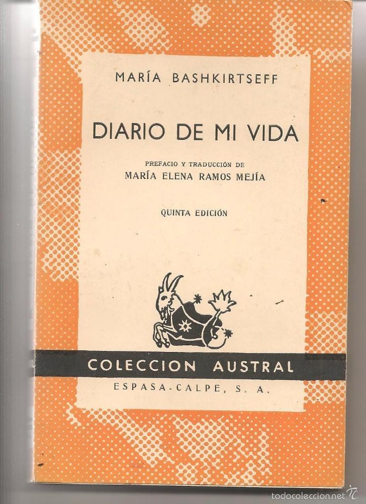 AUSTRAL. Nº 165. DIARIO DE MI VIDA. MARÁ BASHKIRTSEFF. ESPASA CALPE 1962. (TRO/7) (Libros de Segunda Mano (posteriores a 1936) - Literatura - Narrativa - Otros)