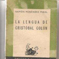 Libros de segunda mano: AUSTRAL. Nº 280. LA LENGUA DE CRISTÓBAL COLÓN. RAMÓN MENÉNDEZ PIDAL. ESPASA CALPE 1942.(TRO/7). Lote 56820155