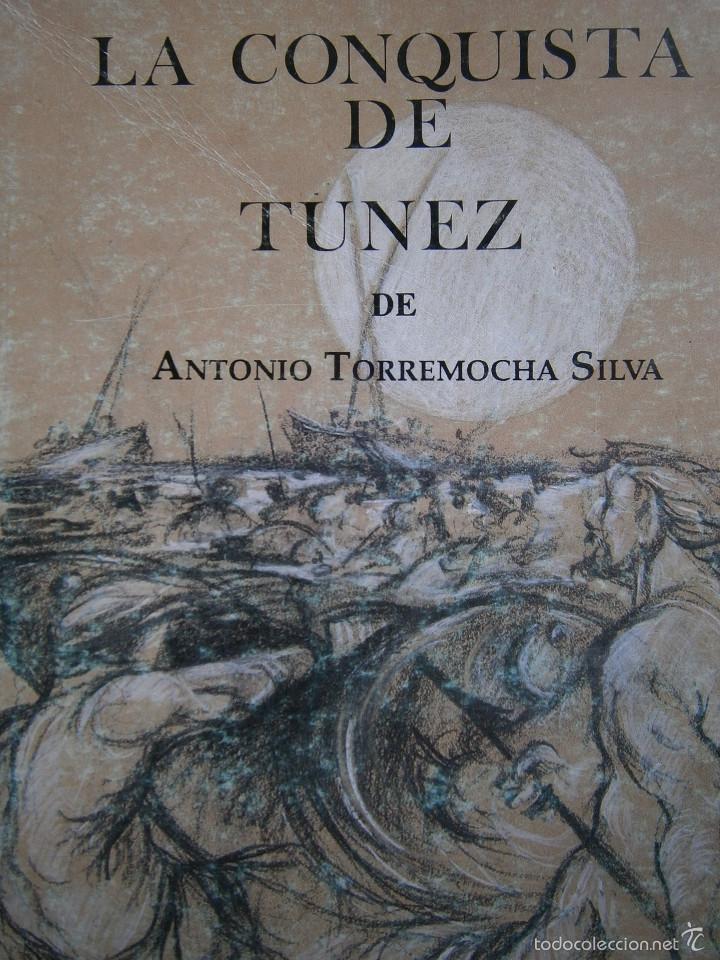 LA CONQUISTA DE TUNEZ ANTONIO TORREMOCHA SILVA EL MAR DE LOS FRESCOS TOPACIOS JOSE REYES FERNANDEZ (Libros de Segunda Mano (posteriores a 1936) - Literatura - Narrativa - Otros)