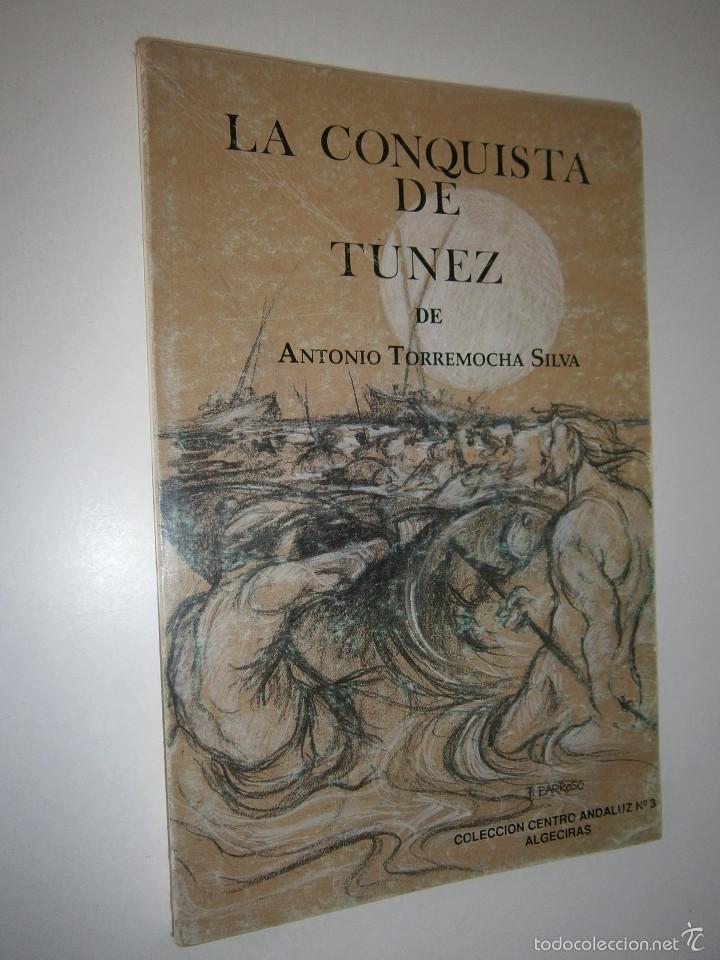 Libros de segunda mano: LA CONQUISTA DE TUNEZ Antonio Torremocha Silva EL MAR DE LOS FRESCOS TOPACIOS Jose Reyes Fernandez - Foto 2 - 56849902