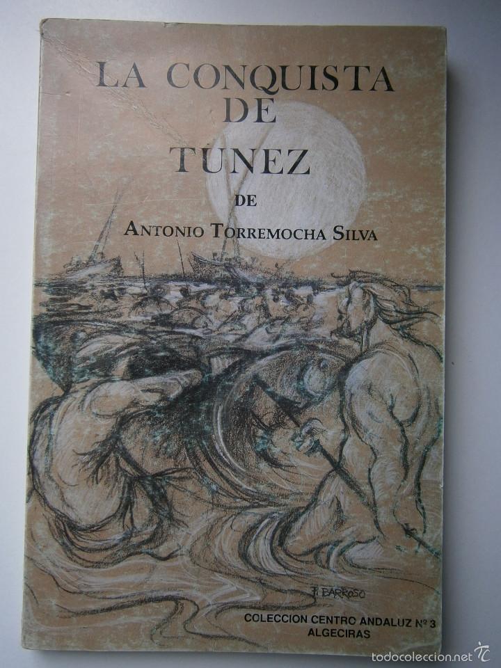 Libros de segunda mano: LA CONQUISTA DE TUNEZ Antonio Torremocha Silva EL MAR DE LOS FRESCOS TOPACIOS Jose Reyes Fernandez - Foto 3 - 56849902