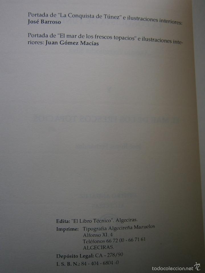 Libros de segunda mano: LA CONQUISTA DE TUNEZ Antonio Torremocha Silva EL MAR DE LOS FRESCOS TOPACIOS Jose Reyes Fernandez - Foto 7 - 56849902
