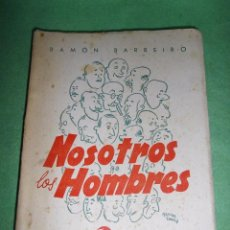 Libros de segunda mano: ILOCALIZABLE LIBRO RAMÓN BARREIRO NOSOTROS LOS HOMBRES ILUSTRACIONES DE FERRER SAMA RARO. Lote 56858293