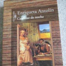 Libros de segunda mano: CAMINAR DE NOCHE ENRIQUETA ANTOLÍN EDIT ALFAGUARA AÑO 2001. Lote 56871197