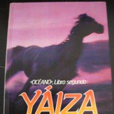Libros de segunda mano: YAIZA. ALBERTO VAZQUEZ FIGUEROA. PLAZA JANES.. Lote 56919267