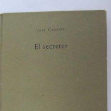 Libros de segunda mano: EL SECRETER DE JOSÉ CABANIS (SEIX BARRAL). Lote 56926358