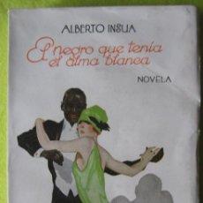 Libros de segunda mano: EL NEGRO QUE TENÍA EL ALMA BLANCA _ ALBERTO INSUA. Lote 56954722