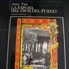Libros de segunda mano: LA ESPOSA DEL DIOS DEL FUEGO. PRIMERA EDICION Nº 156. AMY TAN. TUSQUETS EDITORES.. Lote 56960172