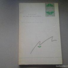 Libros de segunda mano: RUBÉN DARÍO. EL ORO DE MALLORCA (NOVELA INCONCLUSA). 1ª ED.1991.EDICIÓN DE CARLOS MENESES.MODERNISMO. Lote 56976477