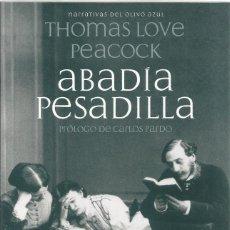 Libros de segunda mano: THOMAS LOVE PEACOCK. ABADIA PESADILLA. EL OLIVO AZUL. Lote 194685503