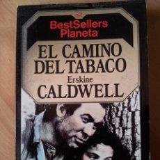 Libros de segunda mano: EL CAMINO DEL TABACO, ERSKINE CALDWELL. Lote 56988768