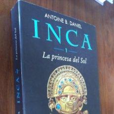 Libros de segunda mano: INCA 1: LA PRINCESA DEL SOL / ANTOINE B. DANIEL / PLANETA 1ª EDICIÓN 2002. Lote 158276576