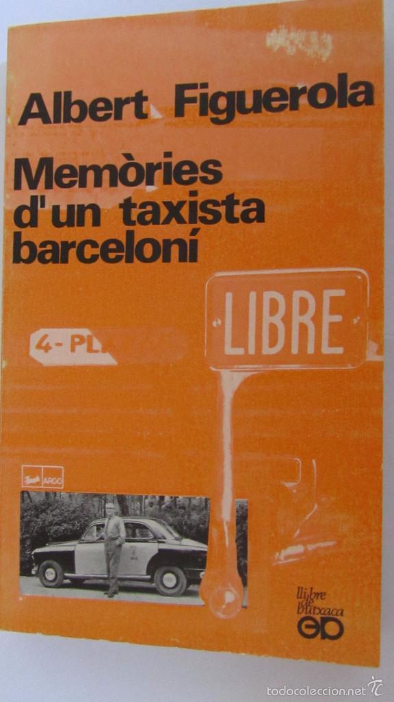 MEMÒRIES D´UN TAXISTA BARCELONÍ DE ALBERT FIGUEROLA (PÒRTIC) (Libros de Segunda Mano (posteriores a 1936) - Literatura - Narrativa - Otros)