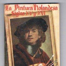 Libros de segunda mano: MINI LIBRO ENCICLOPEDIA PULGA Nº 123 LA PINTURA HOLANDESA SIGLOS XV Y XVI. Lote 57105808