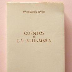 Libros de segunda mano: CUENTOS DE LA ALHAMBRA - WASHINGTON IRVING - EDITORIAL PADRE SUÁREZ - 1967. Lote 57141625