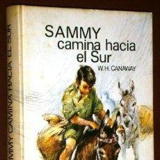 Libros de segunda mano: SAMMY CAMINA HACIA EL SUR POR WILLIAM H. CANAWAY DE CÍRCULO DE LECTORES EN BARCELONA 1973. Lote 57152022