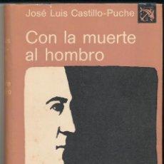 Livros em segunda mão: CON LA MUERTE AL HOMBRO. JOSÉ LUIS CASTILLO-PUCHE. EDICIONES DESTINO 1972.. Lote 57182886