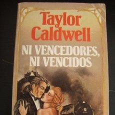 Libros de segunda mano: NI VENCEDORES, NI VENCIDOS. TAYLOR CALDWELL. GRIJALBO 1981.. Lote 57305689