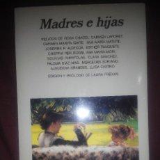 Libros de segunda mano: MADRES E HIJAS ANAGRAMA EDICION PALOMA FREIXAS RELATOS ALMUDENA GRANDES CARMEN LAFORET MARTIN GAITE.. Lote 145739429
