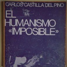 Libros de segunda mano: EL HUMANISMO IMPOSIBLE - CARLOS CASTILLA DEL PINO - EDITORIAL CIENCIA NUEVA, 1968. Lote 57355123