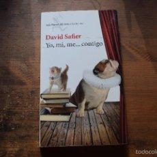 Libros de segunda mano: YO, MI, ME... CONTIGO, DAVID SAFIER, SEIX BARRAL, 2011. Lote 57377884
