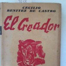 Libros de segunda mano: EL CREADOR. 1940. CECILIO BENITEZ DE CASTRO. . Lote 57382115