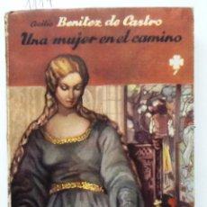 Libros de segunda mano: UNA MUJER EN EL CAMINO. 1944. CECILIO BENITEZ DE CASTRO. SERIE TREBOL XXXV. Lote 57398367