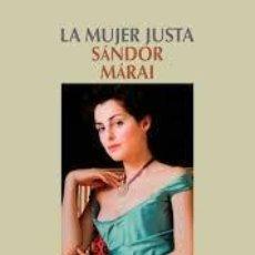 Libros de segunda mano: LA MUJER JUSTA SANDOR MARAI ,SALAMANDRA. Lote 57428980