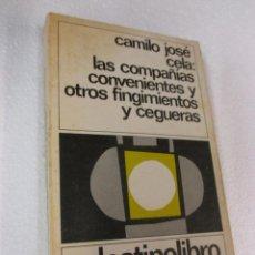 Libros de segunda mano: LAS COMPAÑIAS CONVENIENTES Y OTROS FINGIMIENTOS Y CEGUERAS - CAMILO JOSE CELA PRIMERA1981 DESTINO . Lote 57442030