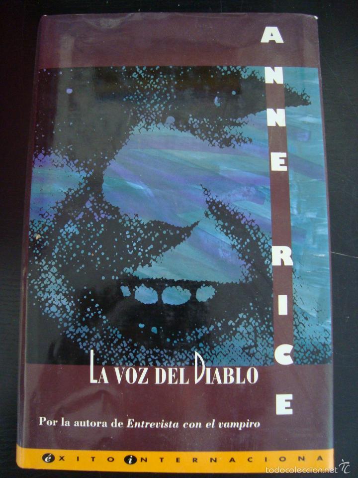 LA VOZ DEL DIABLO. ANNE RICE ( POR LA AUTORA DE ENTREVISTA CON EL VAMPIRO).1994 PRIMERA EDICION ZETA (Libros de Segunda Mano (posteriores a 1936) - Literatura - Narrativa - Otros)
