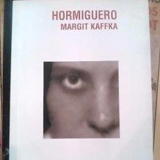 Libros de segunda mano: MARGIT KAFFKA: HORMIGUERO (NOVELA) (VALENCIA, 2009). Lote 57485964
