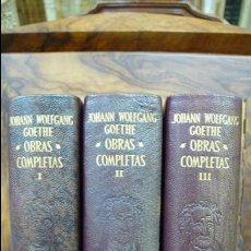 Libros de segunda mano: JOHANN W. GOETHE. OBRAS COMPLETAS. AGUILAR, 1957-58. 3 VOL. . Lote 57486211