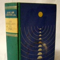 Gebrauchte Bücher - JOSE Mª GIRONELLA - HA ESTALLADO LA PAZ - CÍRCULO DE LECTORES, 1973 - 57508082