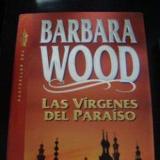 Libros de segunda mano: LAS VIRGENES DEL PARAISO. BARBARA WOOD. GRIJALBO 1993 TAPA DURA.. Lote 57530570