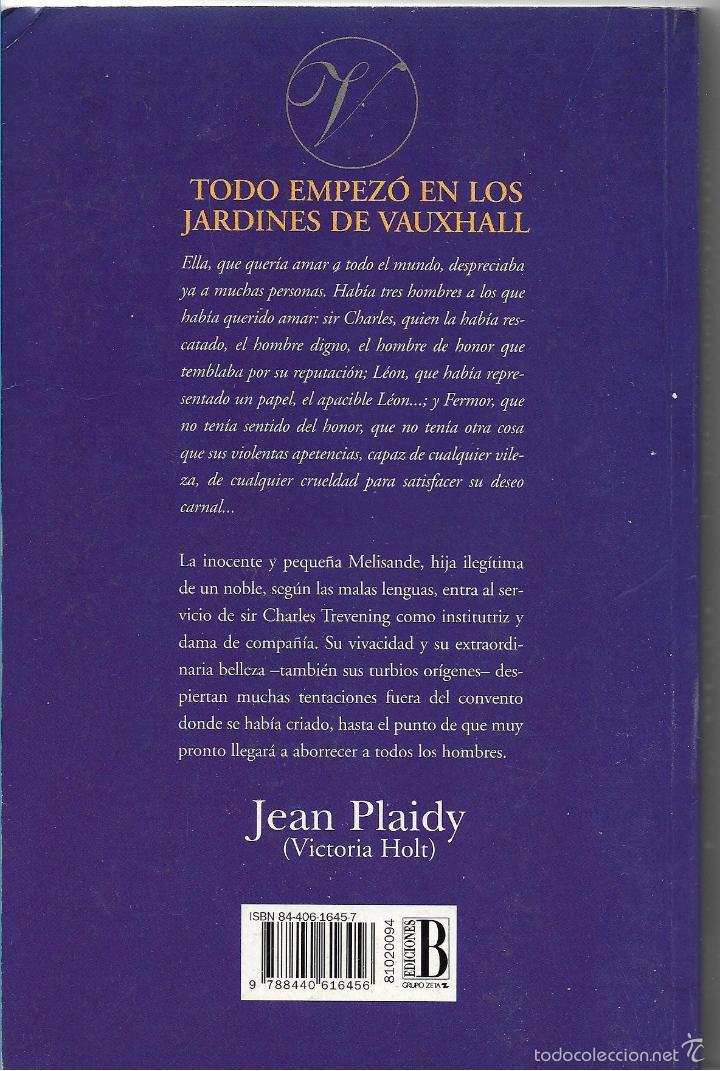 Libros de segunda mano: TODO EMPEZÓ EN LOS JARDINES DE VAUXHALL - JEAN PLAIDY (VICTORIA HOLT) - EDICIONES B - Foto 2 - 57552738