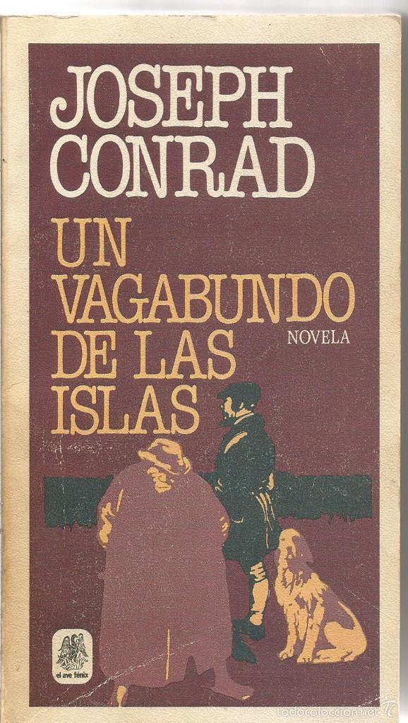 JOSEPH CONRAD. UN VAGABUNDO DE LAS ISLAS. PLAZA & JANES (Libros de Segunda Mano (posteriores a 1936) - Literatura - Narrativa - Otros)