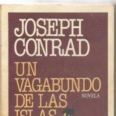 Livres d'occasion: JOSEPH CONRAD. UN VAGABUNDO DE LAS ISLAS. PLAZA & JANES. Lote 57579429